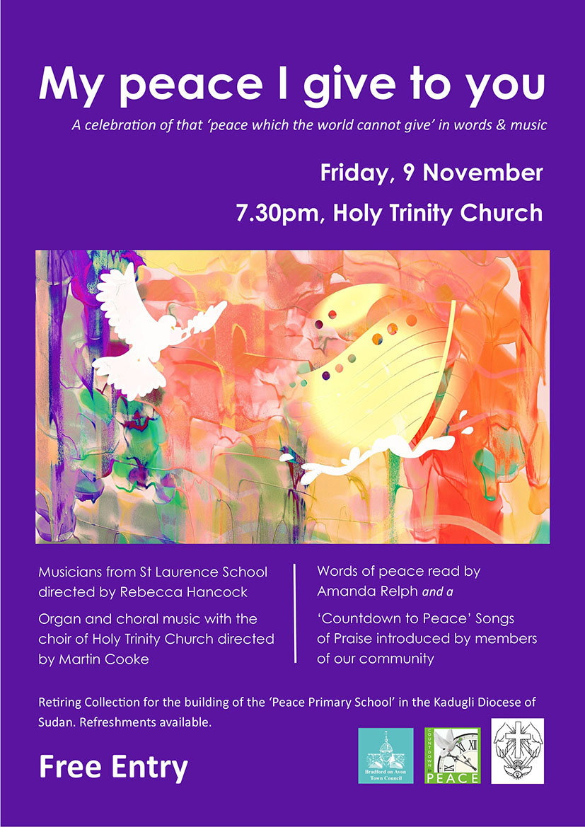 'My peace I give to you' 7.30pm, Holy Trinity Church, Bradford on Avon